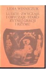 Ludzie, zwyczaje i obyczaje starożytnej Grecji i Rzymu t.1/2