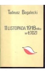 11 listopada 1918 roku w Łodzi