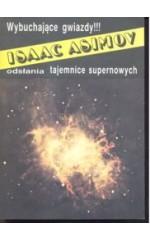 Wybuchające gwiazdy. Sekrety supernowych