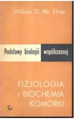Fizjologia i biochemia komórki /  Mc Elroy