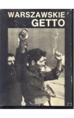 Warszawskie Getto. 1943-1988 w 45 rocznicę powstania