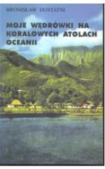 Moje wędrówki na koralowych atolach Oceanii