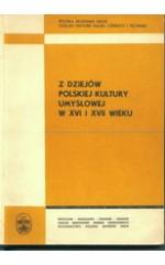 Z dziejów polskiej kultury umysłowej w XVI i XVII wieku