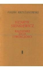 Henryk Sienkiewicz Kalendarz życia i twórczości