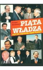 Piąta władza czyli kto naprawdę rządzi Polską?