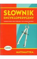 Słownik encyklopedyczny. Matematyka