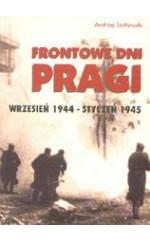 Frontowe dni Pragi wrzesień 1944 - styczeń 1945