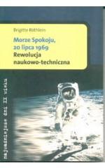Morze Spokoju, 20 lipca 1969. Rewolucja naukowo-techniczna