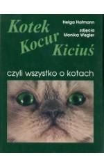 Kotek, Kocur, Kiciuś, czyli wszystko o kotach