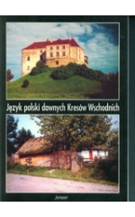 Język polski dawnych Kresów Wschodnich  Tom. 2 Studia i materiał
