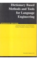 Dictionary Based Methods and Tools for Language Engineering