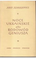 Noce ukraińskie albo rodowód geniusza
