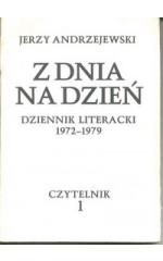 Z dnia na dzień. Dziennik literacki 1972-1979.T1/2