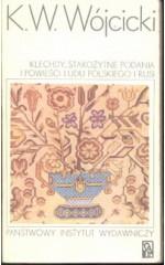 Klechdy, starożytne podania i powieści ludu polskiego i Rusi