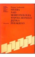 Studia nad morfonologią współczesnego języka polskiego