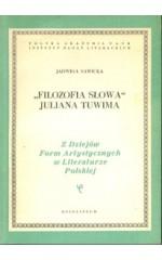 """"""" Filozofia słowa """" Juliana Tuwima"""