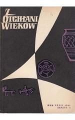 Z OTCHŁANI WIEKÓW  rok XXVII 1961 z. 4