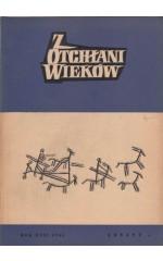 Z OTCHŁANI WIEKÓW  rok XXXI 1965 z. 4