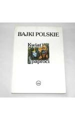 Bajki polskie Kwiat paproci