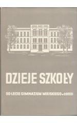 Dzieje szkoły 50-lecie Gimnazjum Miejskiego w Łodzi