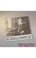 Mieczysław Karłowicz w setną rocznicę urodzin (katalog)