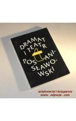 Dramat i teatr postanisławowski