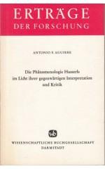 Die Phänomenologie Husserls im Licht ihrer gegenwärtigen Interpretation und Kritik / Aguirre A.F.