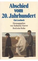 Abschied  vom  20. Jahrhundert. Ein Lesebuch / Katharina  Kaever (Hg)