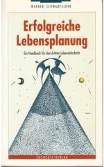Erfolgreiche Lebensplanung : Ein Handbuch für dritten Lebensabschnint / Schwanfelder W.