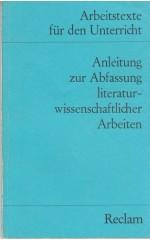 Anleitung zur Abfassung literaturwissenschaftlicher Arbeiten