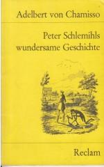 Peter Schlemihls wundersame Geschichte / Chamisso A.