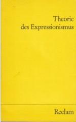 Theorie des Expressionismus / Herausgegeben von Otto F. Best
