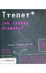 Trener - liceum - jak czytać dramaty ?