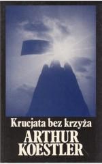Krucjata bez krzyża /  Koestler