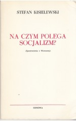 Na czym polega socjalizm ?  / Kisielewski