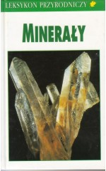 Minerały Leksykon przyrodniczy