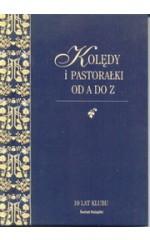 Kolędy i pastorałki od A do Z z nutami