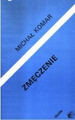 Zmęczenie  /  Michał Komar