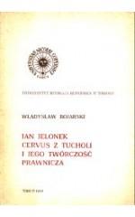 Jan Jelonek Cervus z Tucholi i jego twórczość prawnicza