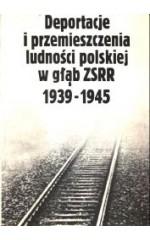 Deportacje i przemieszczenia ludności polskiej w głąb ZSRR 1939-1945T