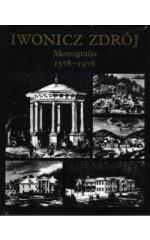 Iwonicz Zdrój. Monografia 1578-1978.