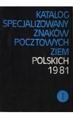 Katalog specjalizowany znaków pocztowych ziem polskich 1981. T. 1/2