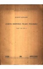 Zarys historii prasy polskiej. Cz.1 (do 1864 r.)