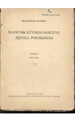 Słownik etymologiczny języka polskiego. Zeszyt 2. (Sławski)