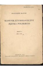 Słownik etymologiczny języka polskiego. Zeszyt 3. (Sławski)