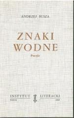Znaki wodne  / Andrzej Busza