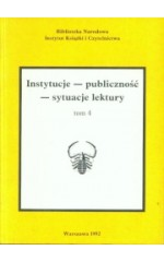 Instytucje - publiczność - sytuacje lektury.  tom 4