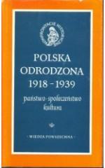 Polska odrodzona 1918 - 1939