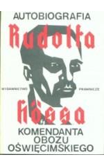 Autobiografia Rudolfa Hössa komendanta obozu oświęcimskiego