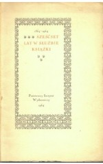 Sześćset lat w służbie książki 1364 - 1964
